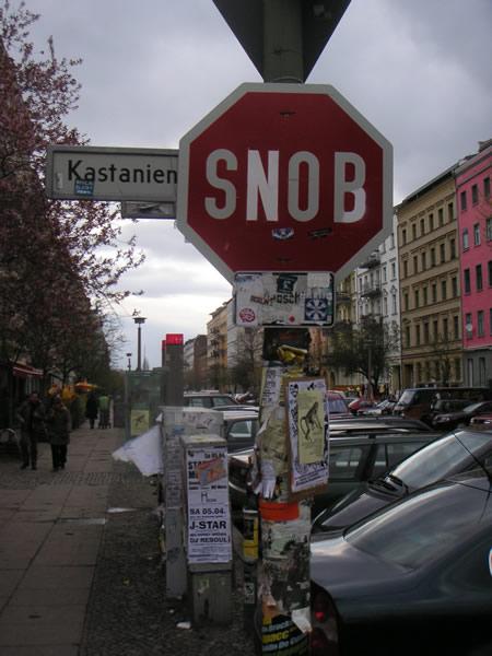 Das Snob Stop Schild